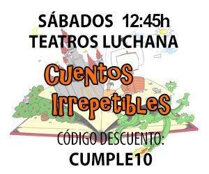 Cuentos Irrepetibles - Sábados 12:45h en Teatros Luchana