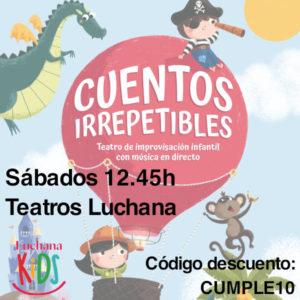 Cuentos Irrepetibles - Sábados 12.45h en Teatros Luchana