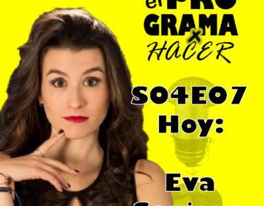 El Programa por Hacer S04e07 Eva Soriano