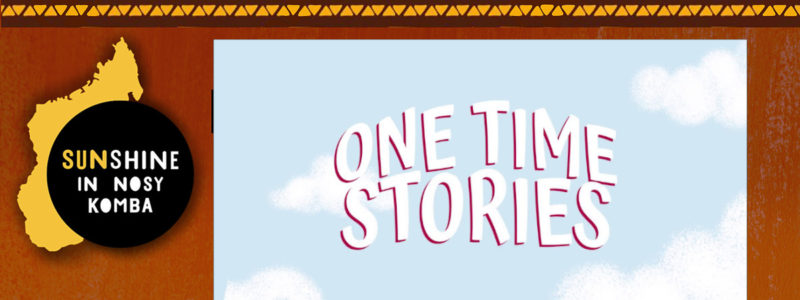 One Time Stories en Sunshine in Nosy Komba