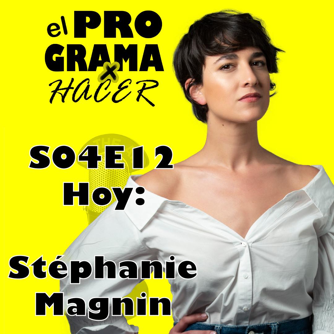 """El Programa por Hacer S04e12 Stéphanie Magnin """"Fui presentadora en la RAI"""""""