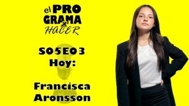 """Francisca Aronsson en el Programa por Hacer 5×03: """"las mandarinas en la mochila: mal"""""""