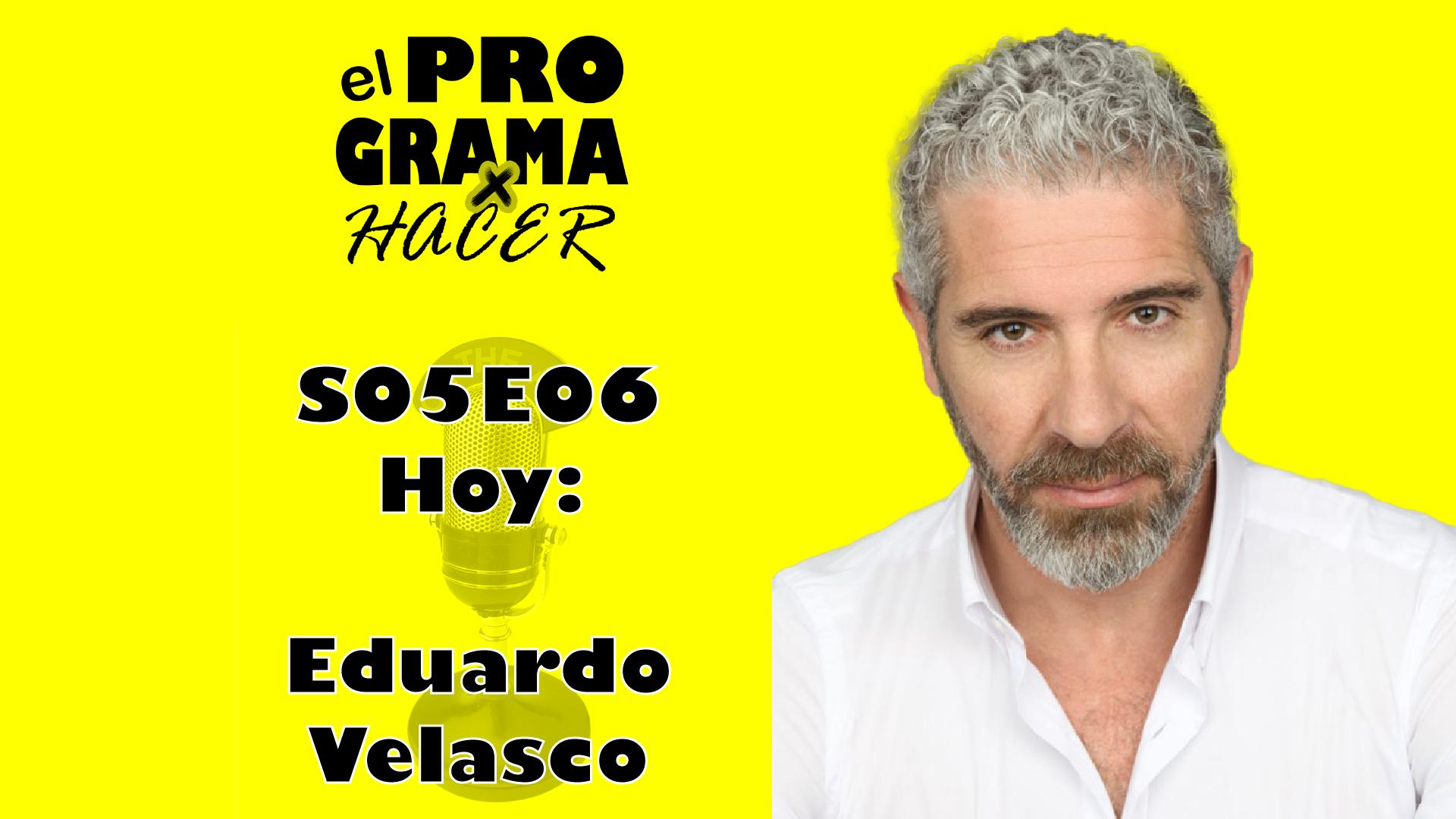 """Eduardo Velasco en El Programa por Hacer 5×06: """"Apuntad bien vuestras contraseñas…"""""""