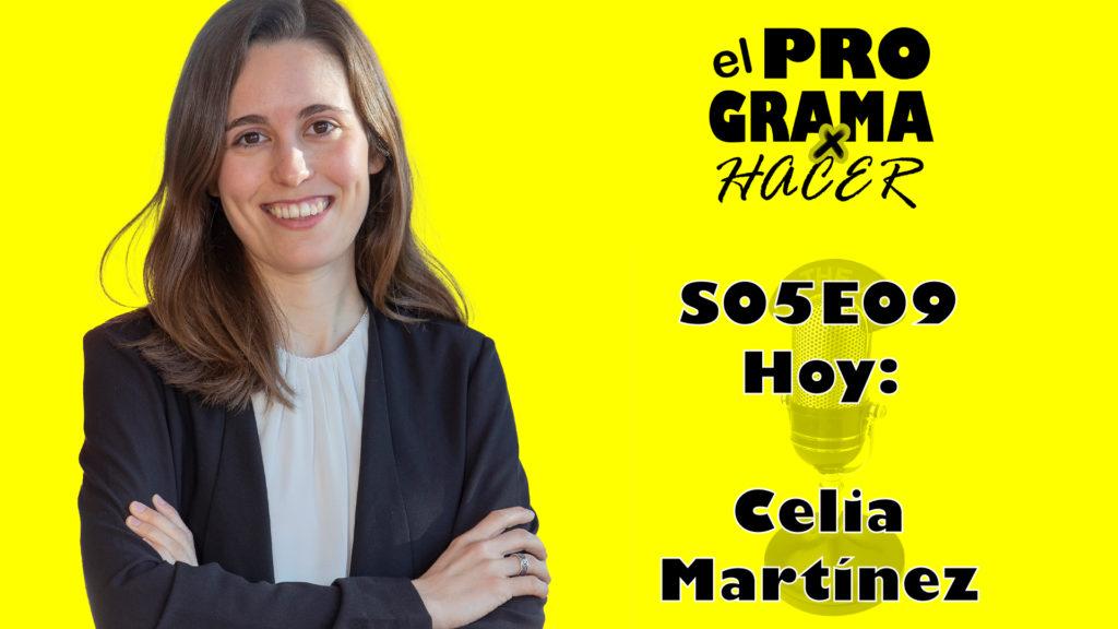 El Programa por Hacer - S05E09 - Celia Martínez